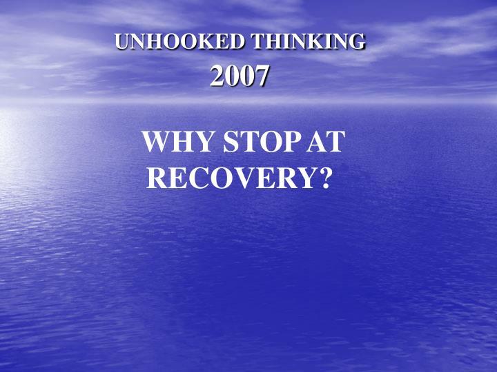 UNHOOKED THINKING