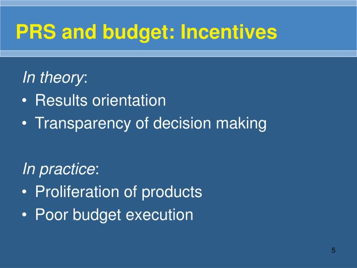 PRS and budget: Incentives