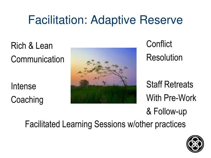 Facilitation: Adaptive Reserve
