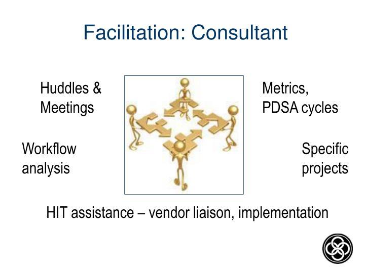 Facilitation: Consultant