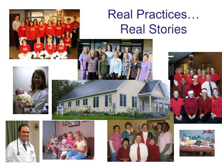 Real Practices… Real Stories