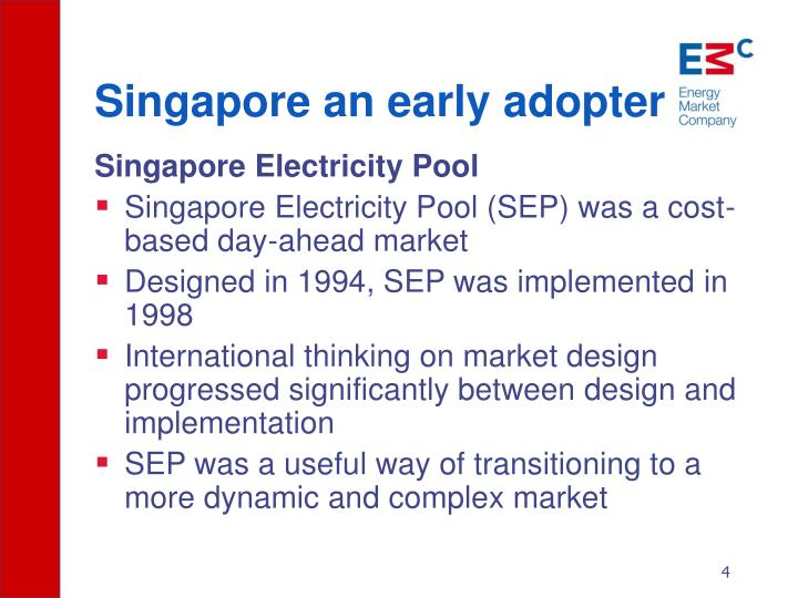 Singapore an early adopter