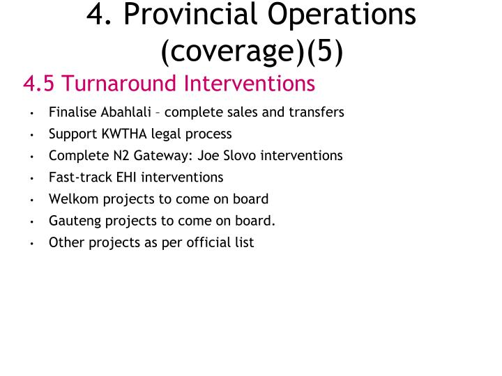 4. Provincial Operations (coverage)(5)