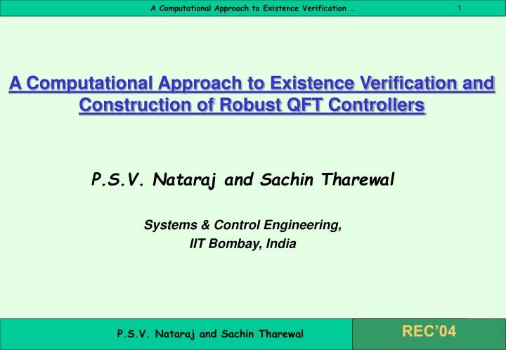 a computational approach to existence verification and construction of robust qft controllers n.