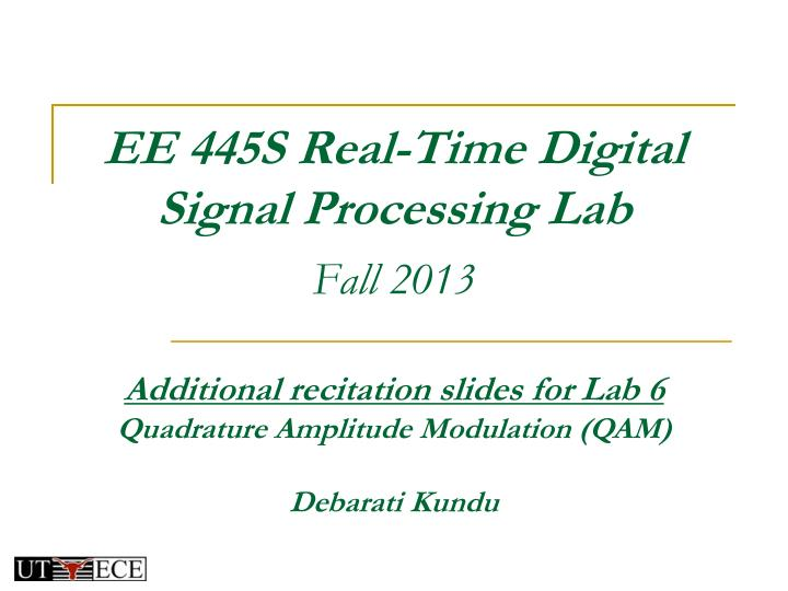 ee 445s real time digital signal processing lab fall 2013 n.