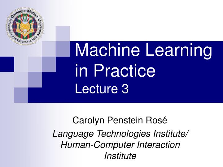 machine learning in practice lecture 3 n.