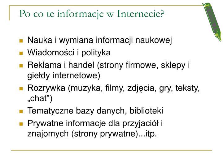 Po co te informacje w Internecie?