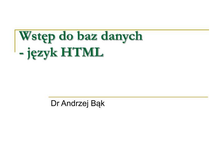 Wst p do baz danych j zyk html