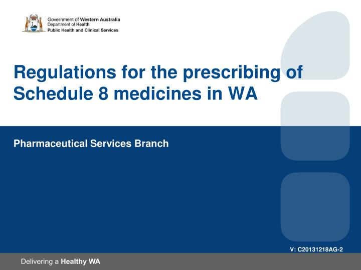 regulations for the prescribing of schedule 8 medicines in wa n.