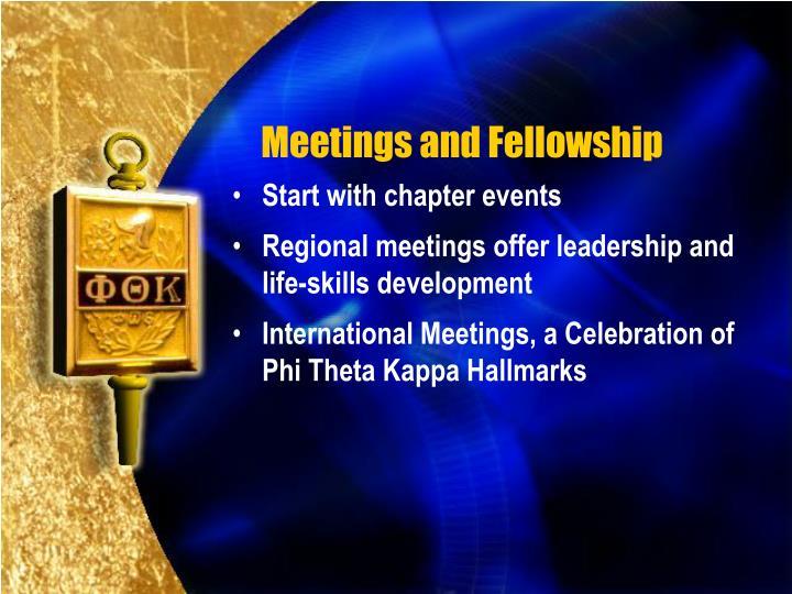 Meetings and Fellowship