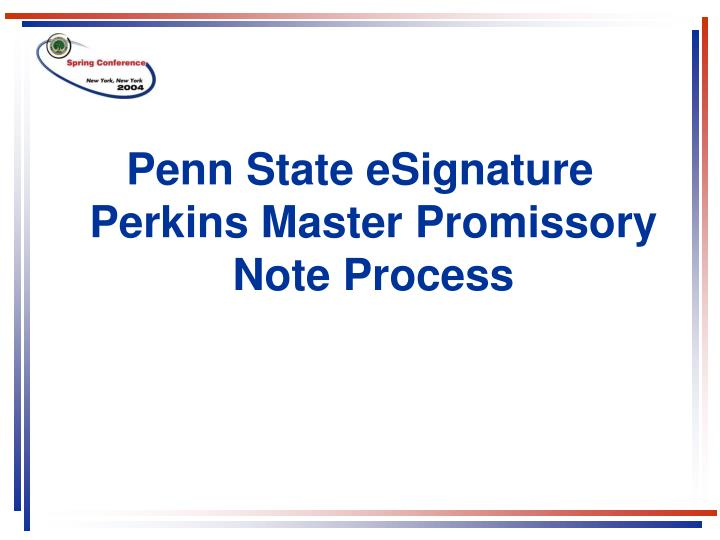 Penn State eSignature Perkins Master Promissory Note Process