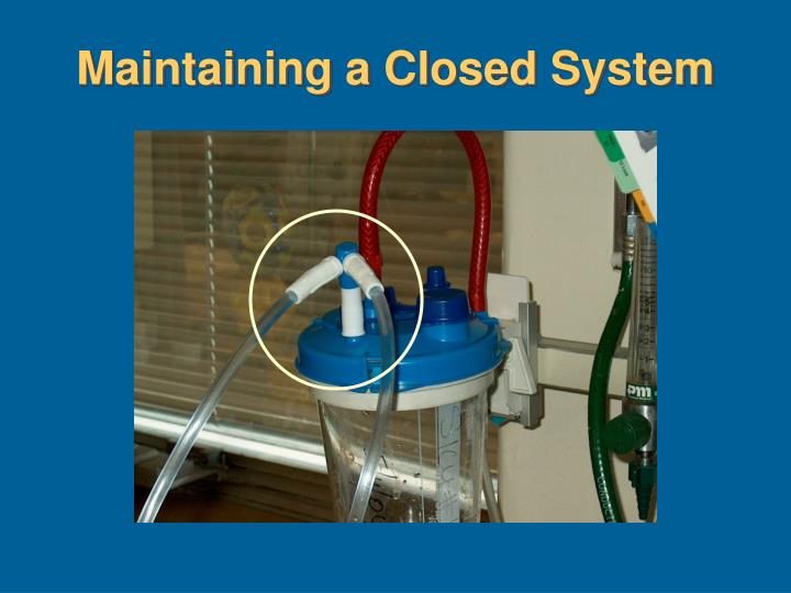 Maintaining a Closed System