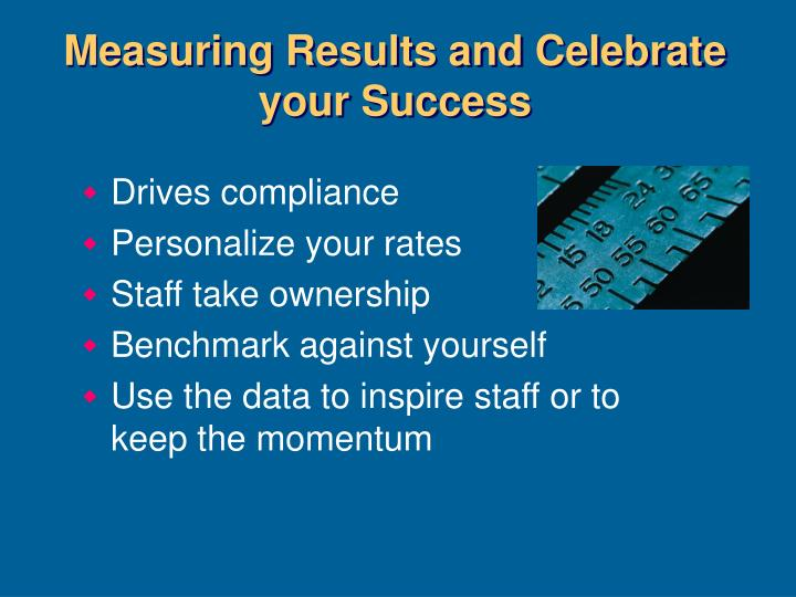 Measuring Results and Celebrate your Success
