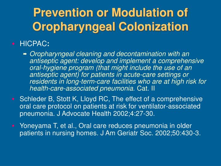 Prevention or Modulation of Oropharyngeal Colonization