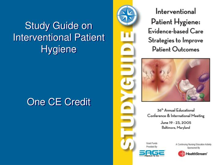 Study Guide on Interventional Patient Hygiene