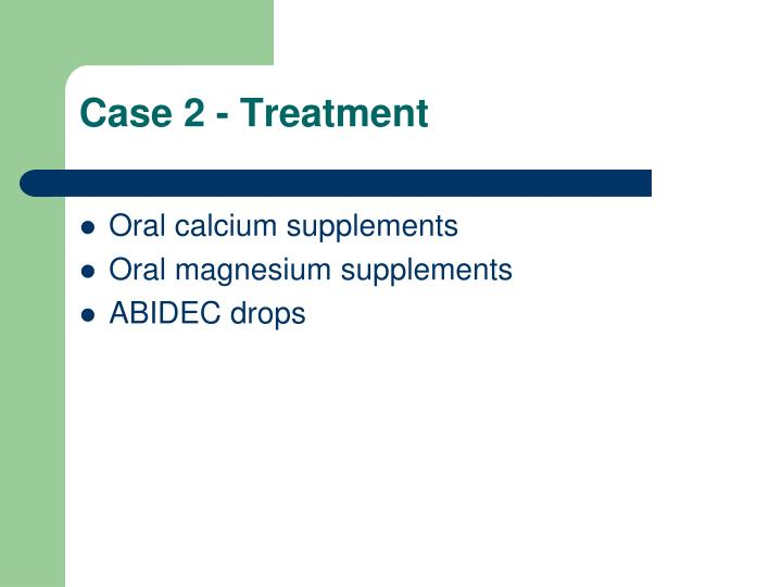 Case 2 - Treatment