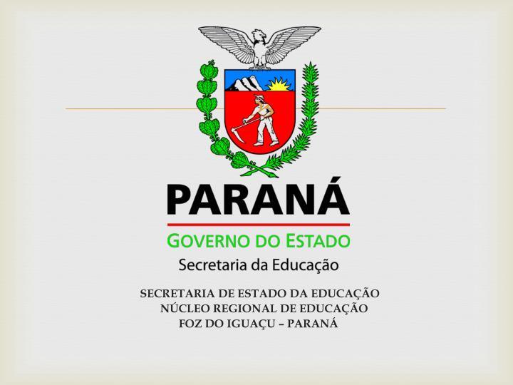 secretaria de estado da educa o n cleo regional de educa o foz do igua u paran n.