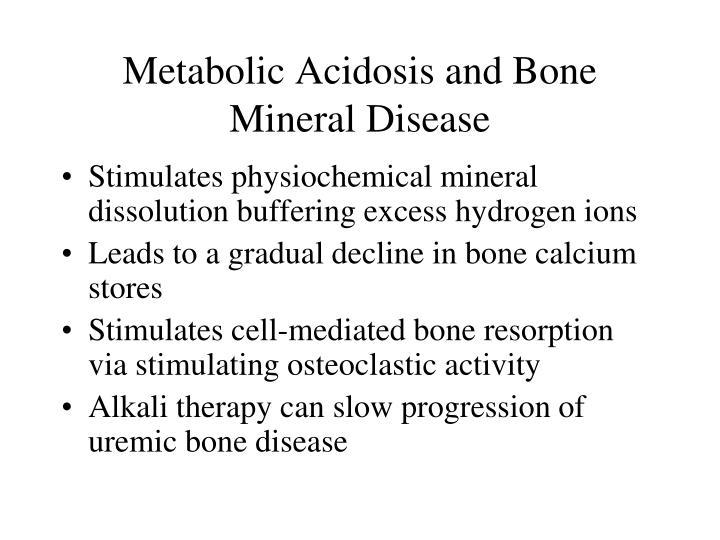 Metabolic Acidosis and Bone Mineral Disease