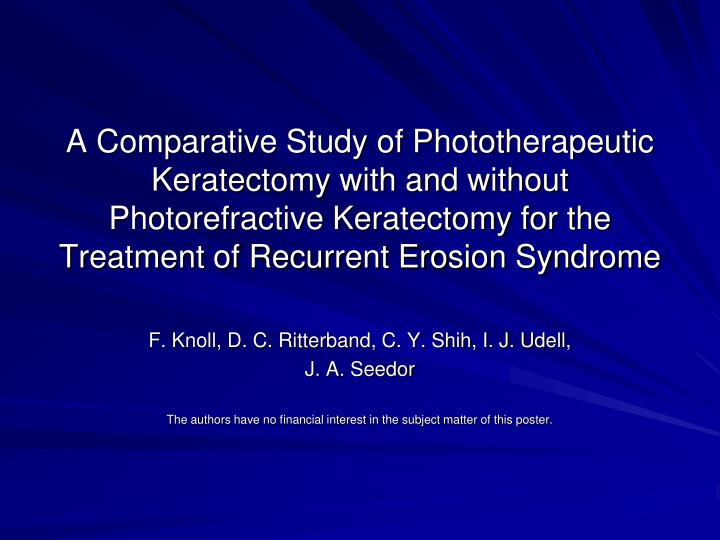 A Comparative Study of Phototherapeutic Keratectomy with and without Photorefractive Keratectomy for...