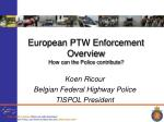 european ptw enforcement overview how can the police contribute
