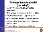 the bare facts in the eu the why