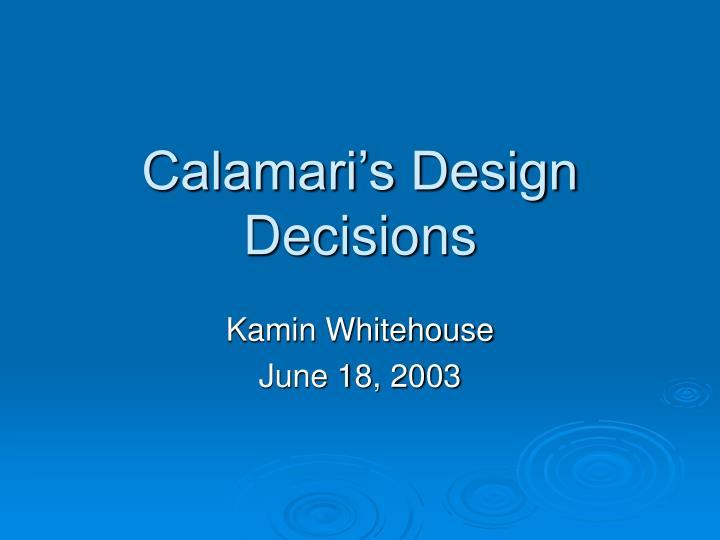 calamari s design decisions n.