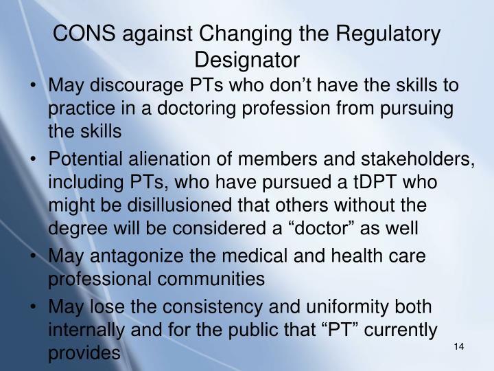 CONS against Changing the Regulatory Designator
