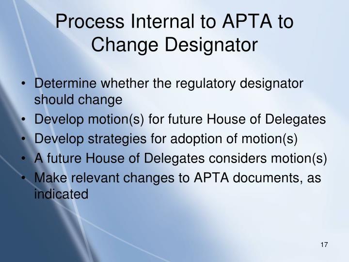 Process Internal to APTA to Change Designator