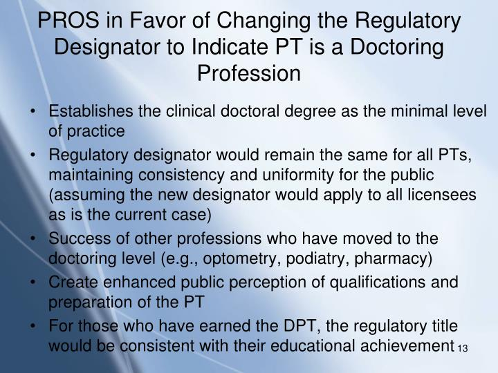 PROS in Favor of Changing the Regulatory Designator to Indicate PT is a Doctoring Profession