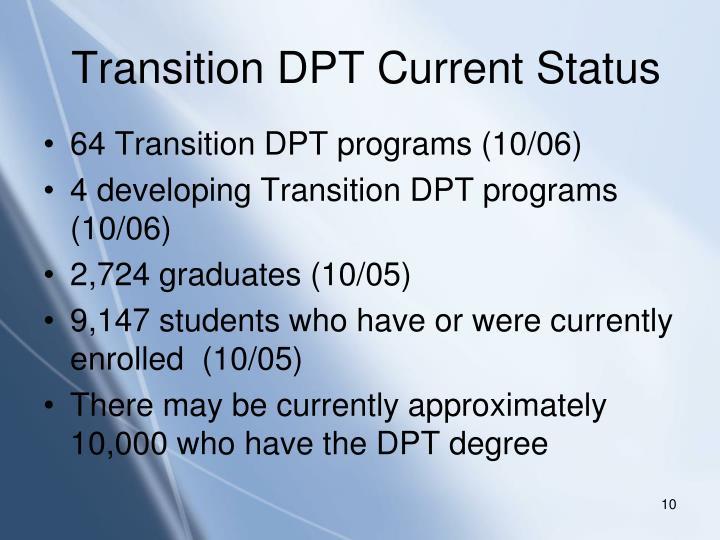 Transition DPT Current Status