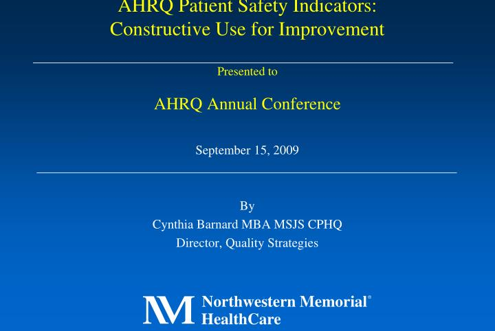 ahrq patient safety indicators constructive use for improvement presented to ahrq annual conference n.