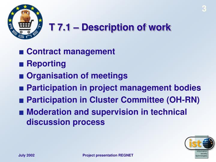 T 7 1 description of work