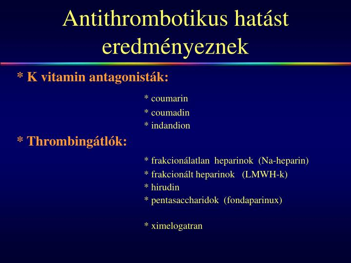 Antithrombotikus hat st eredm nyeznek