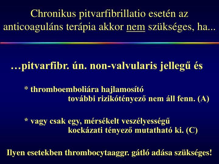Chronikus pitvarfibrillatio esetén az anticoaguláns terápia akkor