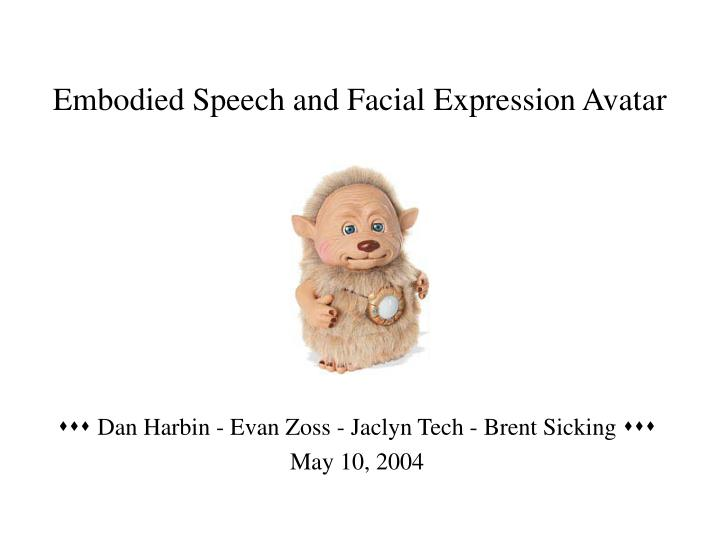 Embodied speech and facial expression avatar