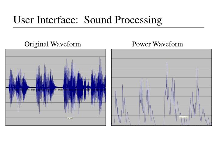 User Interface:  Sound Processing
