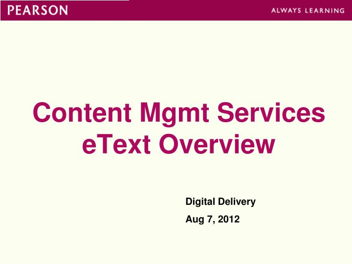 content mgmt services etext overview n.