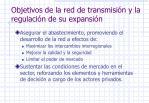 objetivos de la red de transmisi n y la regulaci n de su expansi n