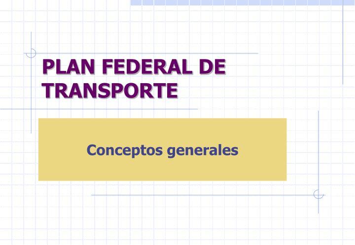 plan federal de transporte n.
