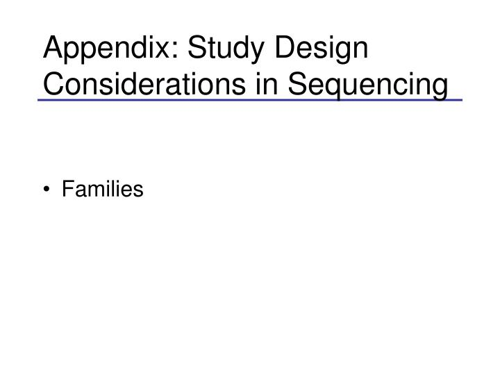 Appendix: Study Design Considerations in Sequencing