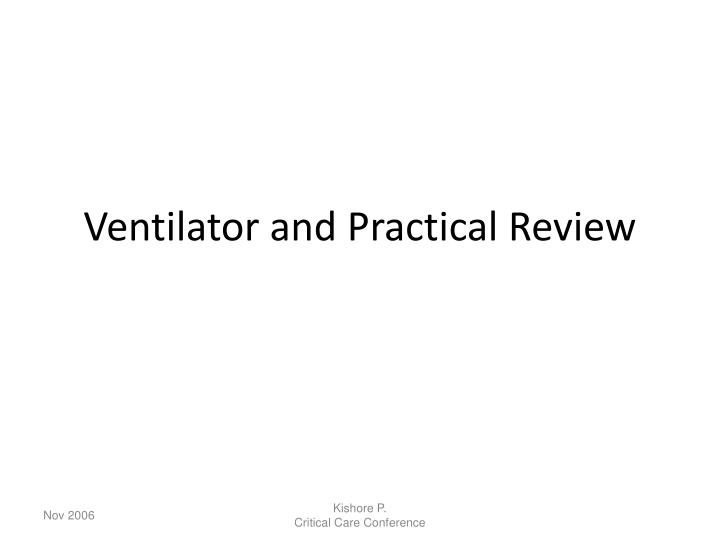 ventilator and practical review