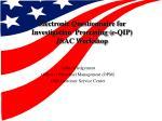 electronic questionnaire for investigation processing e qip jsac workshop