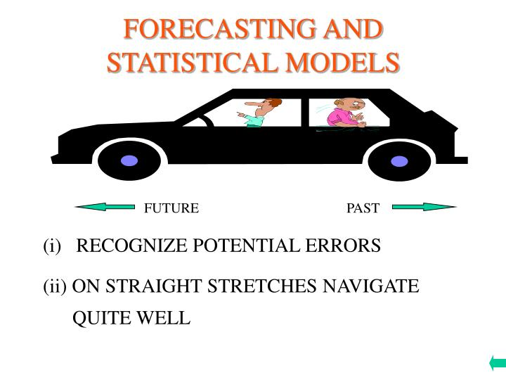 FORECASTING AND STATISTICAL MODELS