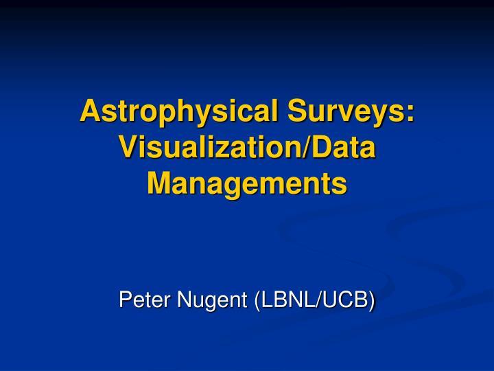 Astrophysical surveys visualization data managements