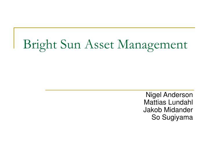 Bright sun asset management