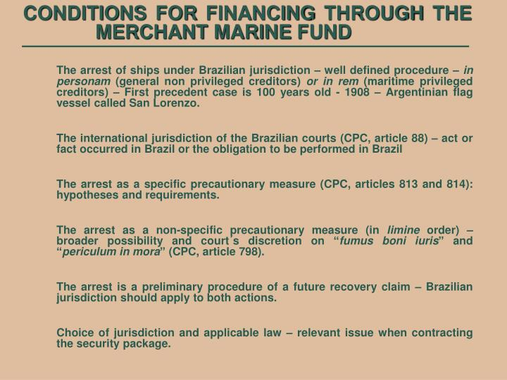 CONDITIONS FOR FINANCING THROUGH THE MERCHANT MARINE FUND