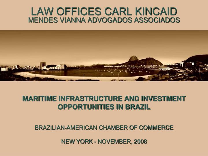 Law offices carl kincaid mendes vianna advogados associados