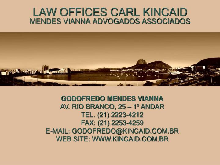 LAW OFFICES CARL KINCAID