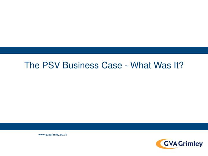 The PSV Business Case - What Was It?