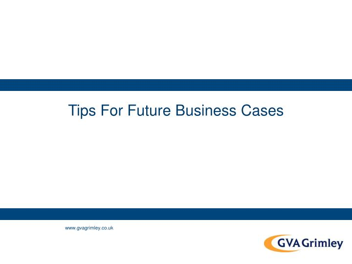 Tips For Future Business Cases